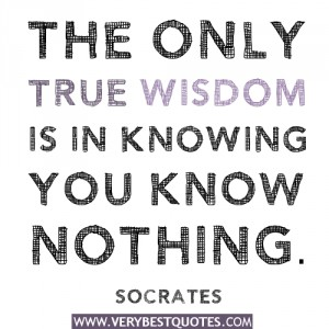 400616754-the-only-true-wisdom-is-in-knowing-you-know-nothing-quotes